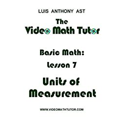The Video Math Tutor: Basic Math: Lesson 7 - Units of Measurement (NTSC)