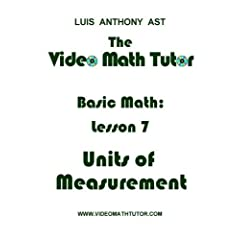 The Video Math Tutor: Basic Math: Lesson 7 - Units of Measurement (PAL)