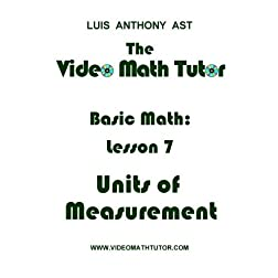 The Video Math Tutor: Basic Math: Lesson 7 - Units of Measurement (PAL)