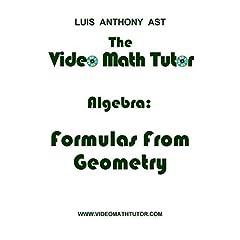 The Video Math Tutor: Algebra: Formulas From Geometry (NTSC)