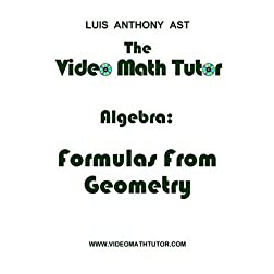 The Video Math Tutor: Algebra: Formulas From Geometry (NTSC)