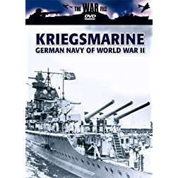 The War File: Kreigsmarine: German Navy of War