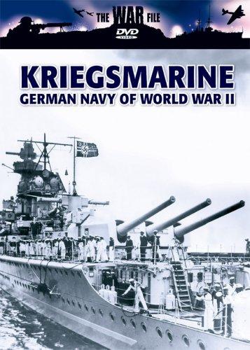 The War File: Kreigsmarine: German Navy of War