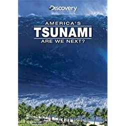 America's Tsunami: Are We Next?
