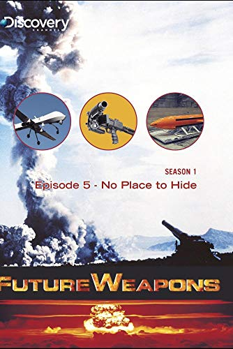 Future Weapons Season 1 - Episode 5: No Place to Hide