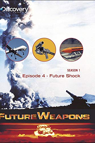 Future Weapons Season 1 - Episode 4: Future Shock