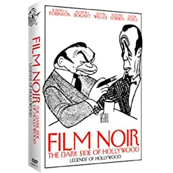 Legends of Hollywood: Film Noir - The Dark Side of Hollywood