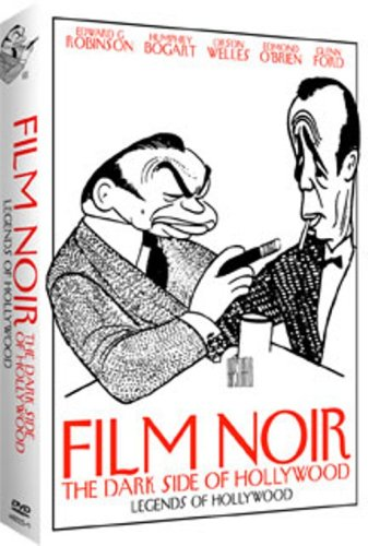 Legends of Hollywood: Film Noir - The Dark Side of Hollywood