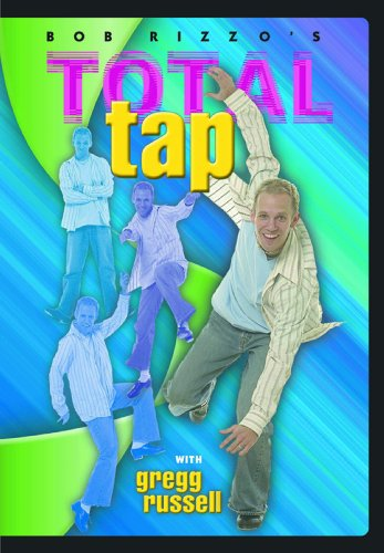 Bob Rizzo: Total Tap Dance with Gregg Russell