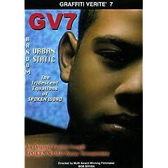 Graffiti Verite' 7 (GV7) RANDOM URBAN STATIC: The Iridescent Equations of SPOKEN WORD (No PPR-Rated G)