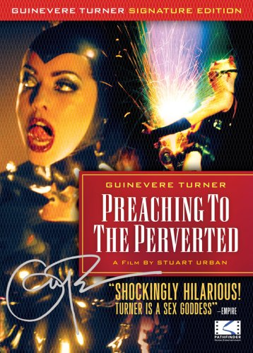 Preaching To The Perverted: Guinevere Turner Signature Edition