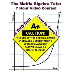 The Matrix Algebra Tutor - 7 Hour Course - 2 DVD Set (Linear Algebra)