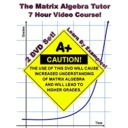 The Matrix Algebra Tutor - 7 Hour Course - 2 DVD Set (Linear Algebra)