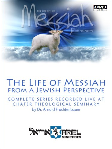 The Life of Messiah From A Jewish Perspective