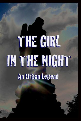 The Girl In The Night: An Urban Legend
