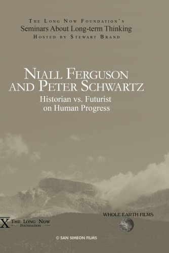 Niall Ferguson and Peter Schwartz: Historian vs. Futurist on Human Progress