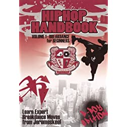 Hip Hop Handbook Vol. 1: Breakdance For Beginners