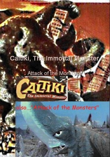 Caltiki, The Immortal Monster / Attack of the Monsters