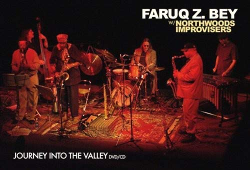 Faruq Z. Bey with the Northwoods Improvisers: Journey Into The Valley