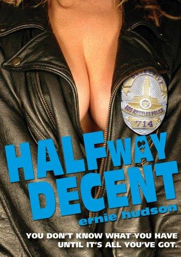 Halfway Decent