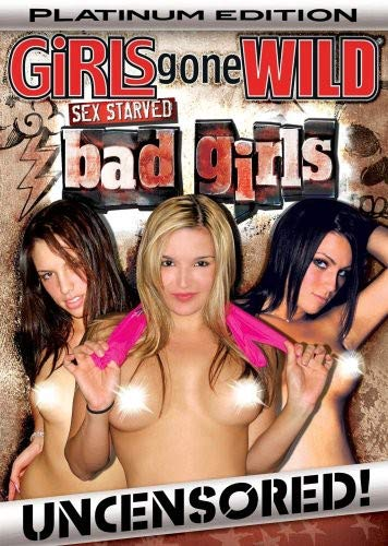 Girls Gone Wild: Platinum Sex Starved Bad Girls