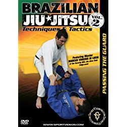 Brazilian Jiu-Jitsu Techniques and Tactics - Vol. 2: Passing the Guard