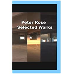 Peter Rose: Selected Works (Institutional Use)