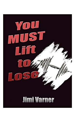 You MUST Lift to Lose