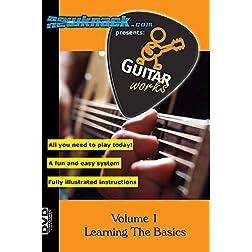 Guitar Works Volume 1 - Learning The Basics