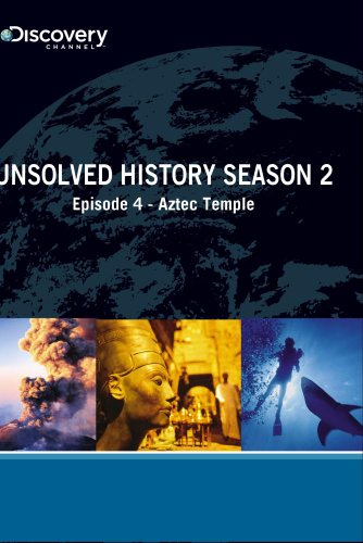 Unsolved History Season 2 - Episode 4: Aztec Temple