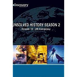 Unsolved History Season 2 - Episode 10: JFK Conspiracy
