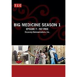 Big Medicine Season 1 - Episode 7: Fat Free