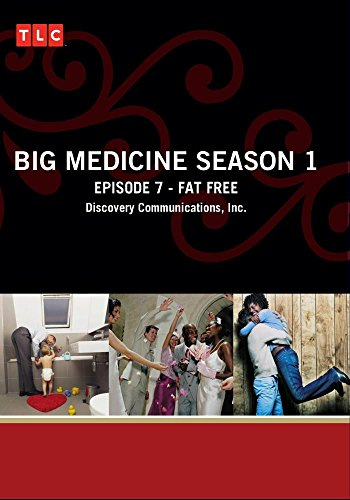 Big Medicine Season 1 - Episode 7: Fat Free