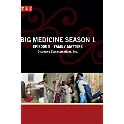 Big Medicine Season 1 - Episode 9: Family Matters