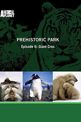Prehistoric Park - Episode 6: Giant Croc