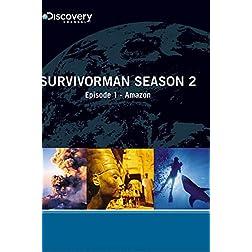 Survivorman Season 2 - Episode 1: Amazon