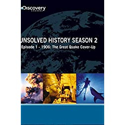 Unsolved History Season 2 - Episode 1: 1906 The Great Quake Cover-Up