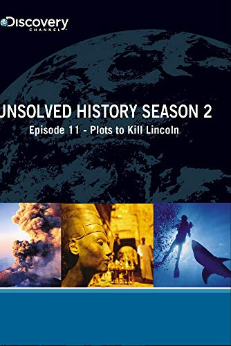 Unsolved History Season 2 - Episode 11: Plots to Kill Lincoln