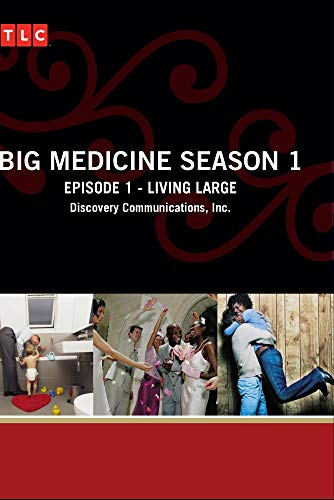 Big Medicine Season 1 - Episode 1: Living Large