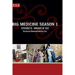 Big Medicine Season 1 - Episode 6: Weight N' See