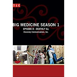 Big Medicine Season 1 - Episode 8: Deathly Ill