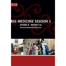Big Medicine Season 1 - Episode 8: Deathly Ill