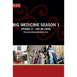 Big Medicine Season 1 - Episode 11: Cut Me Loose