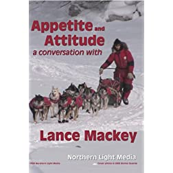 Appetite and Attitude: A Conversation with Lance Mackey
