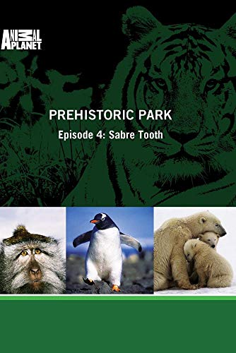 Prehistoric Park - Episode 4: Sabre Tooth
