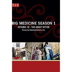 Big Medicine Season 1 - Episode 12: The Heavy Hitter