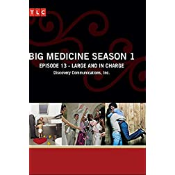 Big Medicine Season 1 - Episode 13: Large and in Charge