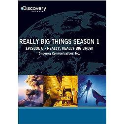 Really Big Things Season 1 - Episode 6: Really, Really Big Show
