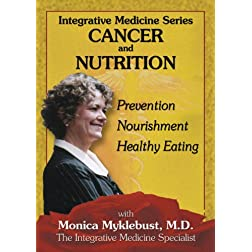 Integrative Medicine: Cancer And Nutrition