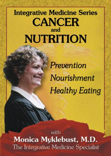 Integrative Medicine: Cancer And Nutrition